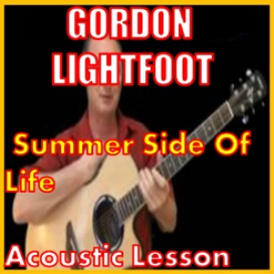 learn to play summer side of life by gordon lightfoot