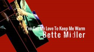 i've got my love to keep me warm – inspired by bette midler - custom arranged for vocal solo and show band with strings