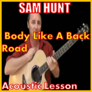 learn to play body like a back road by sam hunt