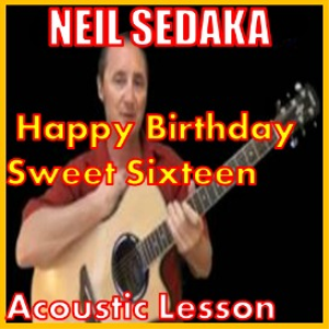 Learn to play Happy Birthday Sweet Sixteen by Neil Sedaka | Movies and Videos | Educational