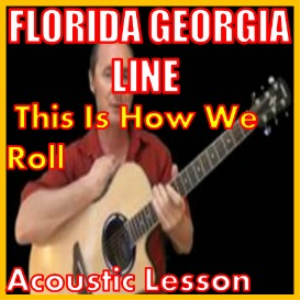 Learn to play This Is How We Roll by Florida Georgia Line | Movies and Videos | Educational