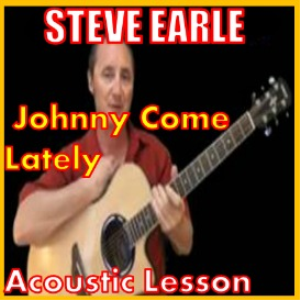 Learn to play Johnny Come Lately by Steve Earle | Movies and Videos | Educational