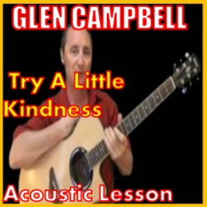 learn to play try a little kindness by glen campbell