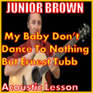 learn to play my baby don't dance to nothing but ernest tubb