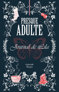presque adulte. journal de lila, par gabrielle bargas