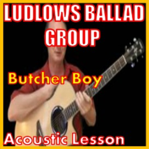learn to play butcher boy by ludlows ballad group