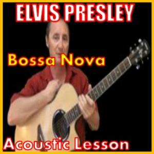 learn to play bossa nova by elvis presley