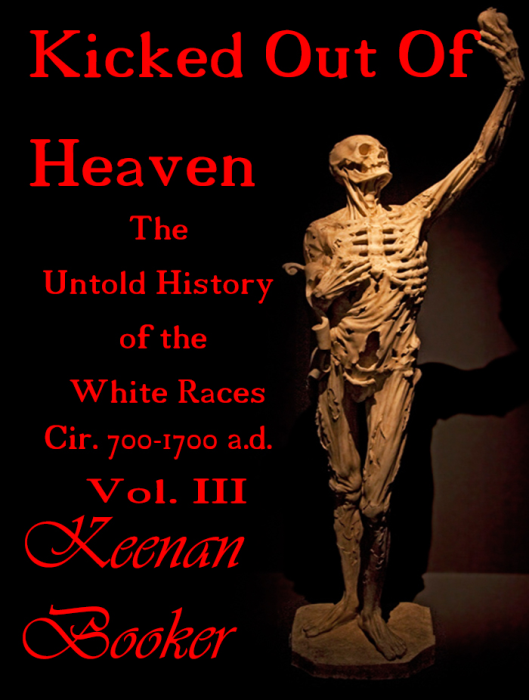 First Additional product image for - Kicked Out of Heaven Vol. 3 The Untold History of The White Races cir. 700-1700 a.d E-Book