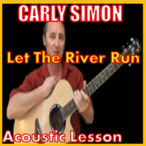 learn to play let the river run by carly simon