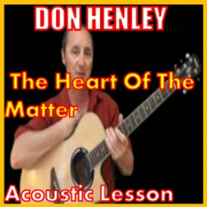 Learn to play The Heart Of The Matter by Don Henley | Movies and Videos | Educational