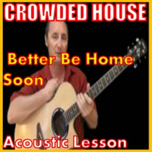 learn to play better be home soon by crowded house
