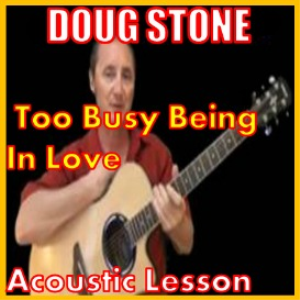 learn to play too busy being in love by doug stone