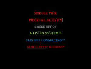 module two: physical activity™ - iamclintfit guide™