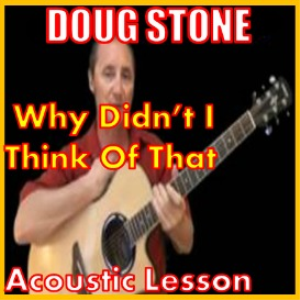 learn to play why didn't i think of that by doug stone