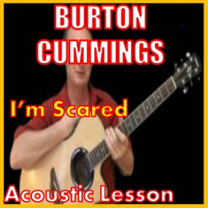 learn to play im scared by burton cummings