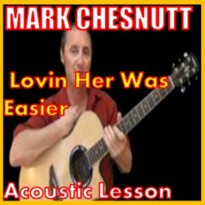 Lovin Her Was Easier by Mark Chesnutt | Movies and Videos | Educational