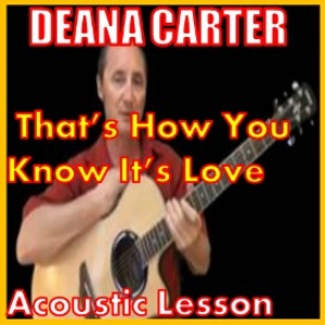 learn to play that's how you know it's love by deana carter