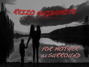 reizo shibamoto for mother 5.1 surround