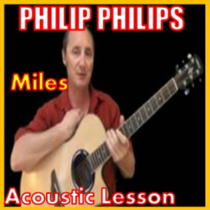 learn to play miles by philip philips