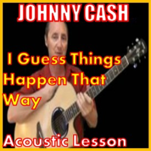 learn to play i guess things happen that way by johnny cash