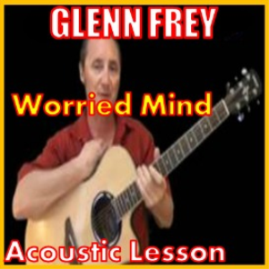 Learn to play Worried Mind by Glenn Frey | Movies and Videos | Educational