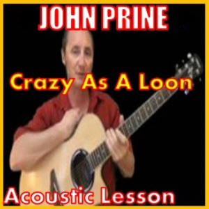 learn to play crazy as a loon by john prine