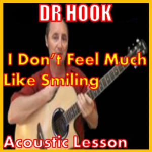 learn to play i don't feel much like smiling by dr hook