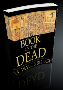 the book of the dead - the papyrus of ani by e.a. wallis budge