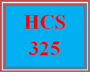 HCS 325 Entire Course | eBooks | Education