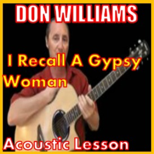 learn to play i recall a gypsy woman by don williams