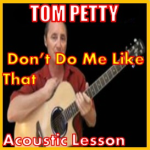learn to play don't do me like that by tom petty
