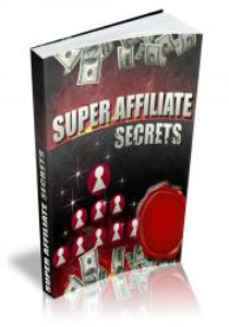 Super Affiliate Secrets | eBooks | Business and Money