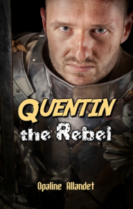 quentin the rebel, by opaline allandet