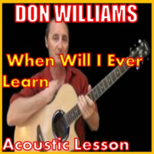 learn to play when will i ever learn by don williams
