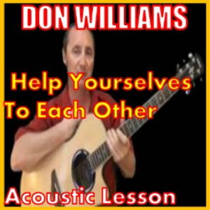 Learn to play Help Yourselves To Each Other by Don Williams | Movies and Videos | Educational