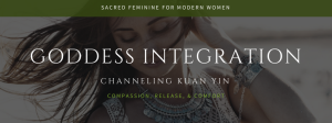 goddess integration masterclass (replay): kuan yin