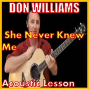 Learn to play She Never Knew Me by Don Williams | Movies and Videos | Educational