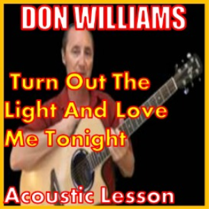 Learn to play Turn Out The Light And Love Me Tonight by Don Williams | Movies and Videos | Educational