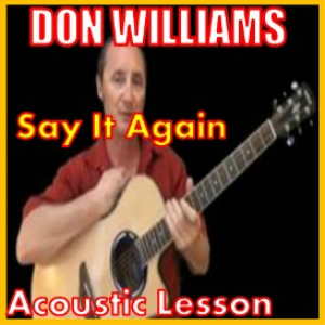learn to play say it again by don williams
