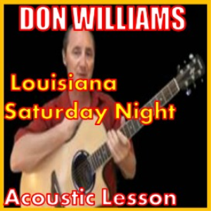 learn to play louisiana saturday night by don williams