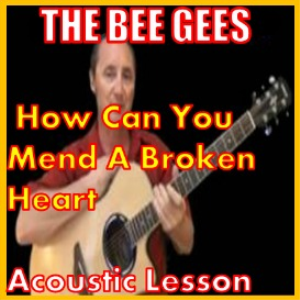 Learn to play How Can You Mend A Broken Heart by The Bee Gees | Movies and Videos | Educational