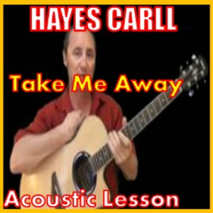 Learn to play Take Me Away by Hayes Carll | Movies and Videos | Educational