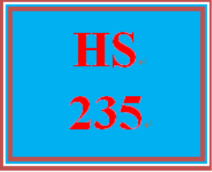 HS 235 Entire Course | eBooks | Education