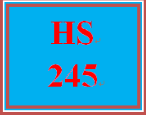 HS 245 Entire Course | eBooks | Education