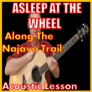 learn to pay along the navajo trail by asleep at the wheel