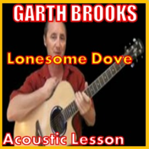 Learn to play Lonesome Dove by Garth Brooks | Movies and Videos | Educational