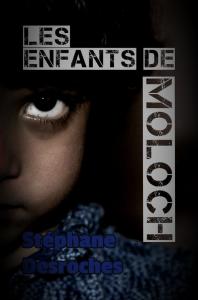 les enfants de moloch, par stéphane desroches