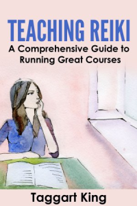 teaching reiki: a comprehensive guide to running great reiki courses