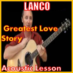 learn to play greatest love story by lanco