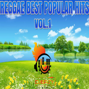 reggae best popular hits vol 1 beres,sanchez,frankie p,chronixx,sizzla,tarrus riley,jah cure+more by djeasy